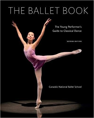 Ballet Book: The Young Performer's Guide To Classical Dance por Canada's National Ballet School epub
