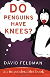 Do Penguins Have Knees?, David Feldman, 0060740914