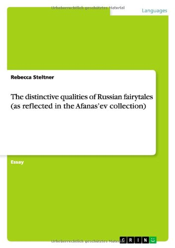 The distinctive qualities of Russian fairytales (as reflected in the Afanas'ev collection)