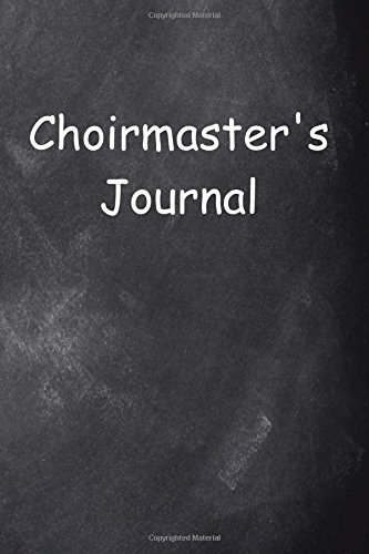 Download Choirmaster's Journal Chalkboard Design: (Notebook, Diary, Blank Book) (Religious Journals Notebooks Diaries) pdf