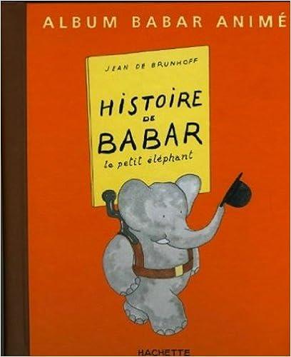 Populaire Histoire de Babar le Petit Elephant (French Edition): Jean de  EY91