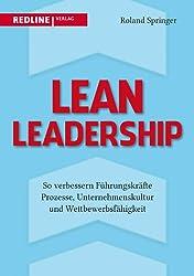 Lean Leadership: So verbessern Führungskräfte Prozesse, Unternehmenskultur und Wettbewerbsfähigkeit