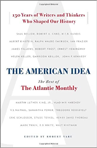 The American Idea: The Best of the Atlantic Monthly: Robert