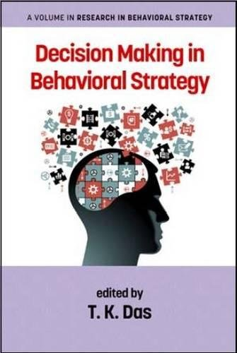 Decision Making in Behavioral Strategy (Research in Behavioral Strategy) ebook