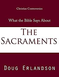 What the Bible Says About the Sacraments