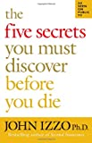 The Five Secrets You Must Discover Before You Die (BK Life)