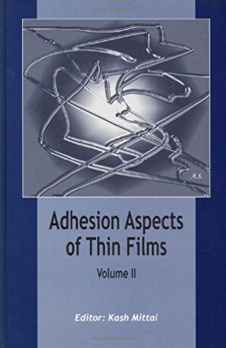 Adhesion Aspects of Thin Films, volume 2: Adhesion Aspects of Thin Films, volume 2