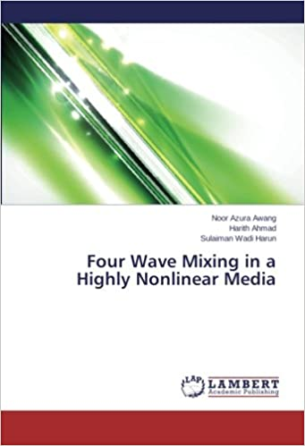 Four Wave Mixing in a Highly Nonlinear Media: Noor Azura Awang