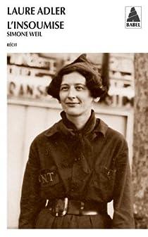 Simone Weil, l'insoumise par Adler