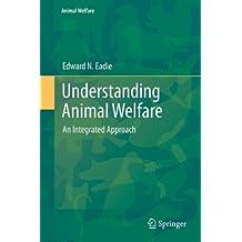 Understanding Animal Welfare: An Integrated Approach
