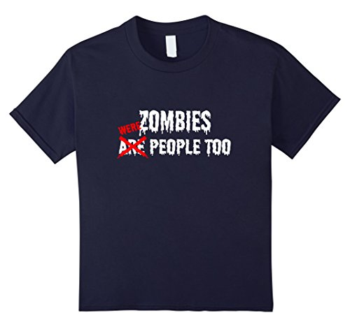 Kids Zombies Are (Were) People Too T-Shirt Funny Zombie Tee 6 Navy (4 Person Costume Ideas)