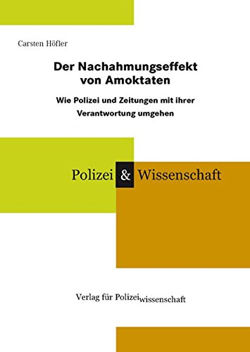 Der Nachahmungseffekt von Amoktaten: Wie Polizei und Zeitungen mit ihrer Verantwortung umgehen