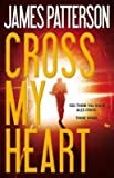 [ CROSS MY HEART By Patterson, James ( Author ) Hardcover Nov-25-2013