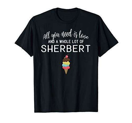 (I Love Sherbert Ice Cream Shirt for Foodies and Dessert Love)