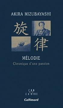 Mélodie : Chronique d'une passion par Mizubayashi