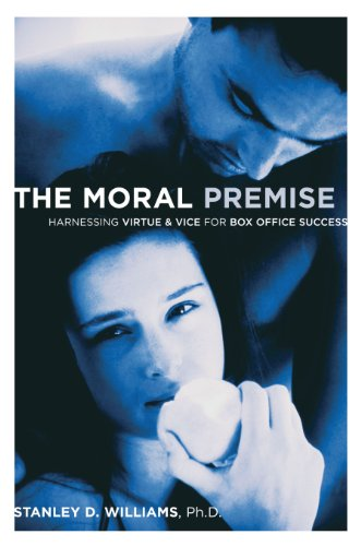 The Moral Premise: Harnessing Virtue & Vice for Box Office Success: Harnessing Virtue and Vice for Box Office Success