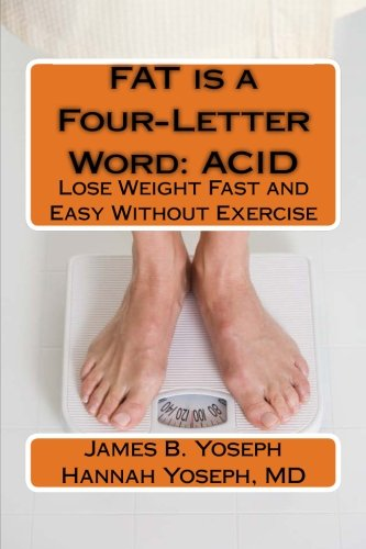 Word: ACID: Lose Weight Fast and Easy Without Exercise (Acid Fat)
