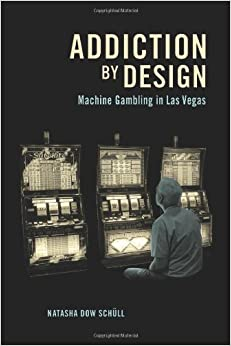 Book Addiction by Design: Machine Gambling in Las Vegas (Information)