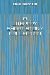 A LITERARY SHORT STORY COLLECTION Paperback