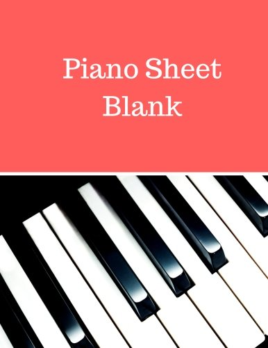 Download Piano Sheet Blank: Treble Clef And Bass Clef Empty 12 Staff, Manuscript Sheets Notation Paper For Composing For Musicians,Teachers, Students, Songwriting. Book Notebook Journal 100 Pages PDF