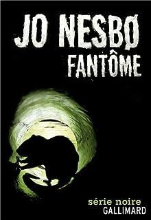 Fantôme : une enquête de l'inspecteur Harry Hole, Nesbo, Jo