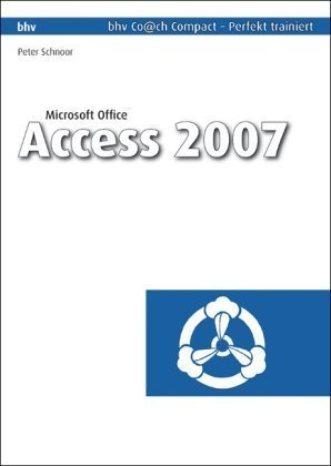 Microsoft Office Access 2007 by Peter Schnoor (2007-08-01)
