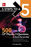 5 Steps to a 5: 500 AP Physics 2 Questions to Know