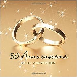 Anniversario Del Matrimonio.50 Anni Insieme Libro Degli Ospiti Per Aniiversario Di Matrimonio