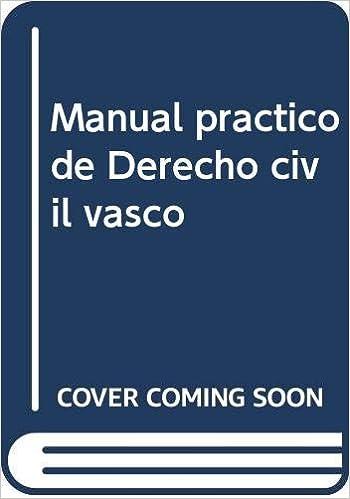 Manual Práctico De Derecho Civil Vasco Fcº Javier Arrieta Idiakez 9788477524571 Books