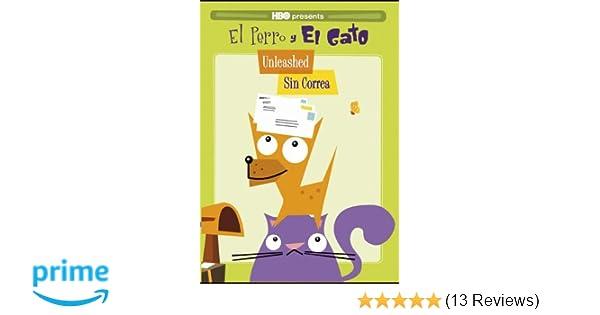 Amazon.com: El Perro y El Gato: Unleashed/ Sin Correa: El Perro Y El Gato: Movies & TV