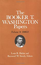 The Booker T. Washington Papers: 1906-09 v. 9 (Booker T. Washington Papers)