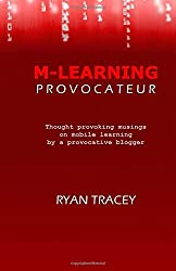 M-Learning Provocateur by Ryan Tracey (2014-08-29)