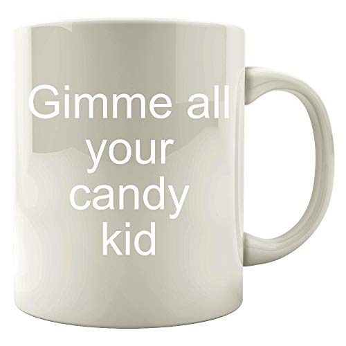 - Gimme all your candy kid - Mug