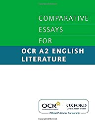 Comparative Essays for OCR A2 English Literature (Gce English for Ocr)