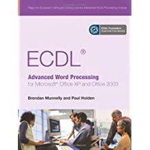 ECDL Advanced Word Processing for Microsoft Office XP and Office 2003 by Mr Paul Holden (2006-11-16)