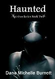 Haunted, a Paranormal Romance (Spiritus Series, Book #2)