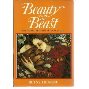 Beauty and the Beast: Visions and Revisions of an Old Tale (Beauty And The Beast Madame Leprince De Beaumont)