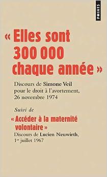 """"""" Elles sont 300 000 chaque année """". Discours de Simone Veil, 26 novembre 1974"""