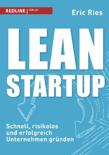 Lean Startup: Schnell, risikolos und erfolgreich Unternehmen gründen Broschiert – 14. März 2012 Eric Ries Redline Verlag 3868813330 9783868813333