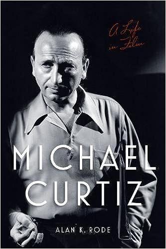 Amazoncom Michael Curtiz A Life In Film Screen Classics