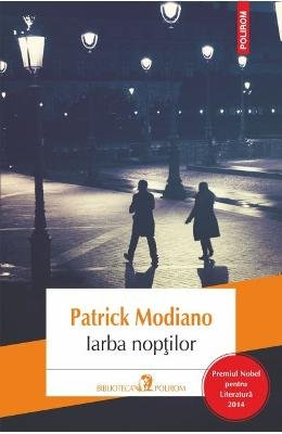 Iarba Noptilor Romanian Edition Patrick Modiano 9789734653799 Books
