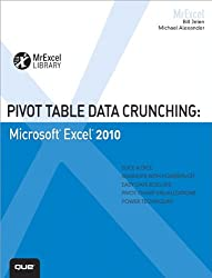 Pivot Table Data Crunching: Microsoft Excel 2010 (MrExcel Library)