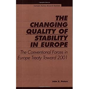 The Changing Quality of Stability in Europe: The Conventional Forces in Europe Treaty Toward 2001