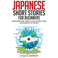 Japanese Short Stories for Beginners: 20 Captivating Short Stories to Learn Japanese & Grow Your Vocabulary the Fun Way!