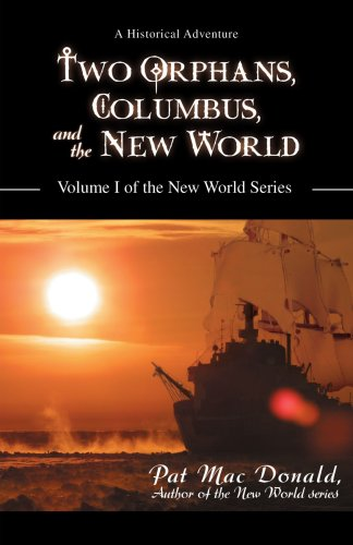 Download Two Orphans, Columbus, and the New World: Volume I of the New World Series PDF