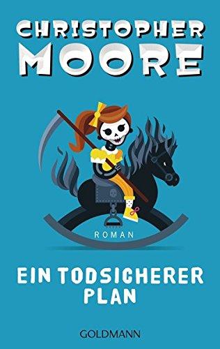 Ein todsicherer Plan: Roman Taschenbuch – 16. Juli 2018 Christopher Moore Jörn Ingwersen Goldmann Verlag 344248765X