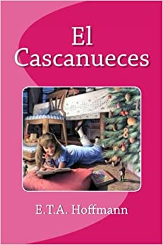 El Cascanueces (Spanish Edition)