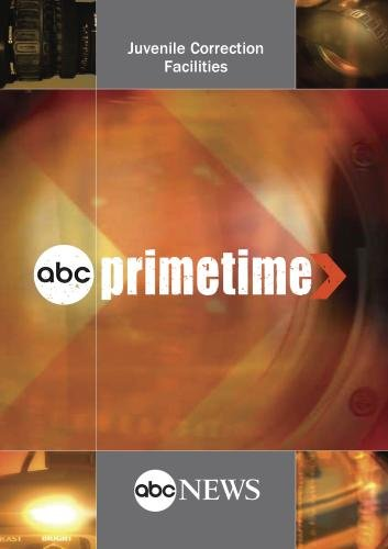 ABC News Primetime Juvenile Correction Facilities