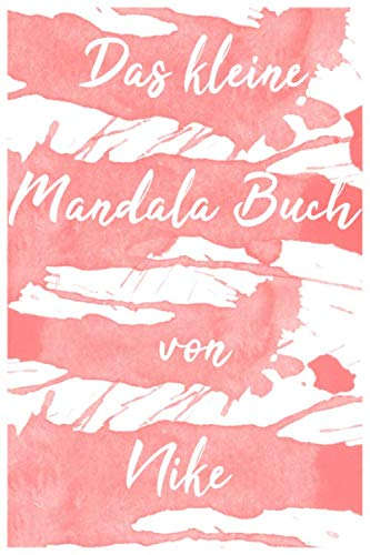 Das kleine Mandala Buch von Nike: Mandala Malbuch für Kinder und Erwachsene mit 80 Seiten (15,24 x 22,86) (German Edition) (Kinder Nike)