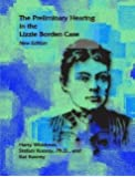 The Preliminary Hearing in the Lizzie Borden Case, New Edition